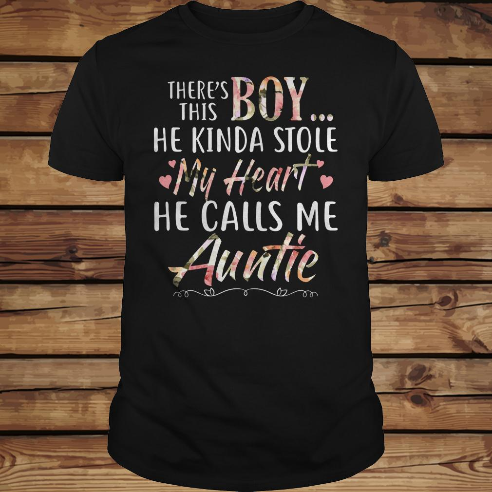 There's this boy he kinda stole my heart hel calls me auntie shirt