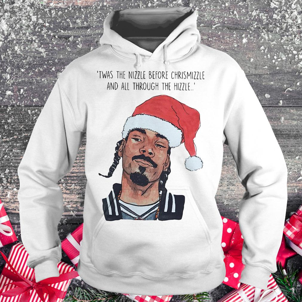 Twas the nizzle before Chrismizzle and all through the hizzle Hoodie