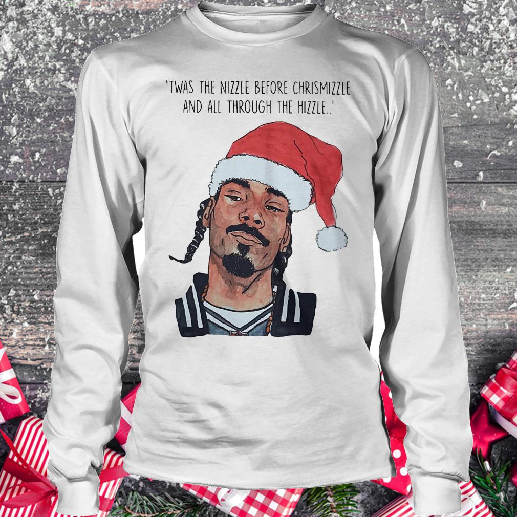Twas the nizzle before Chrismizzle and all through the hizzle Longsleeve Tee Unisex