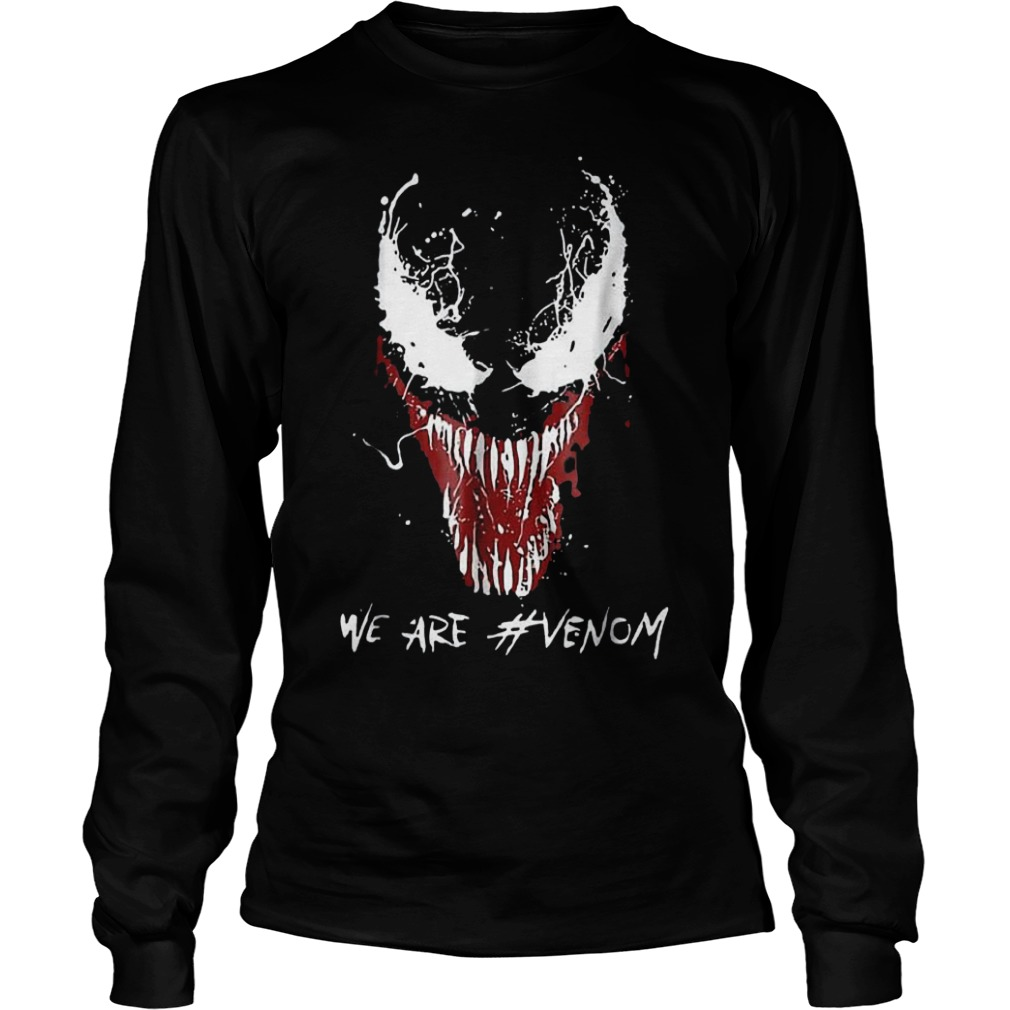 We are Venom shirt Longsleeve Tee Unisex