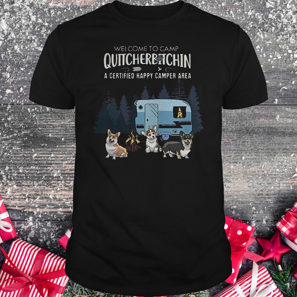 Welcome to camp Quitcherbitchin a certified happy camper area Chihuahua shirt