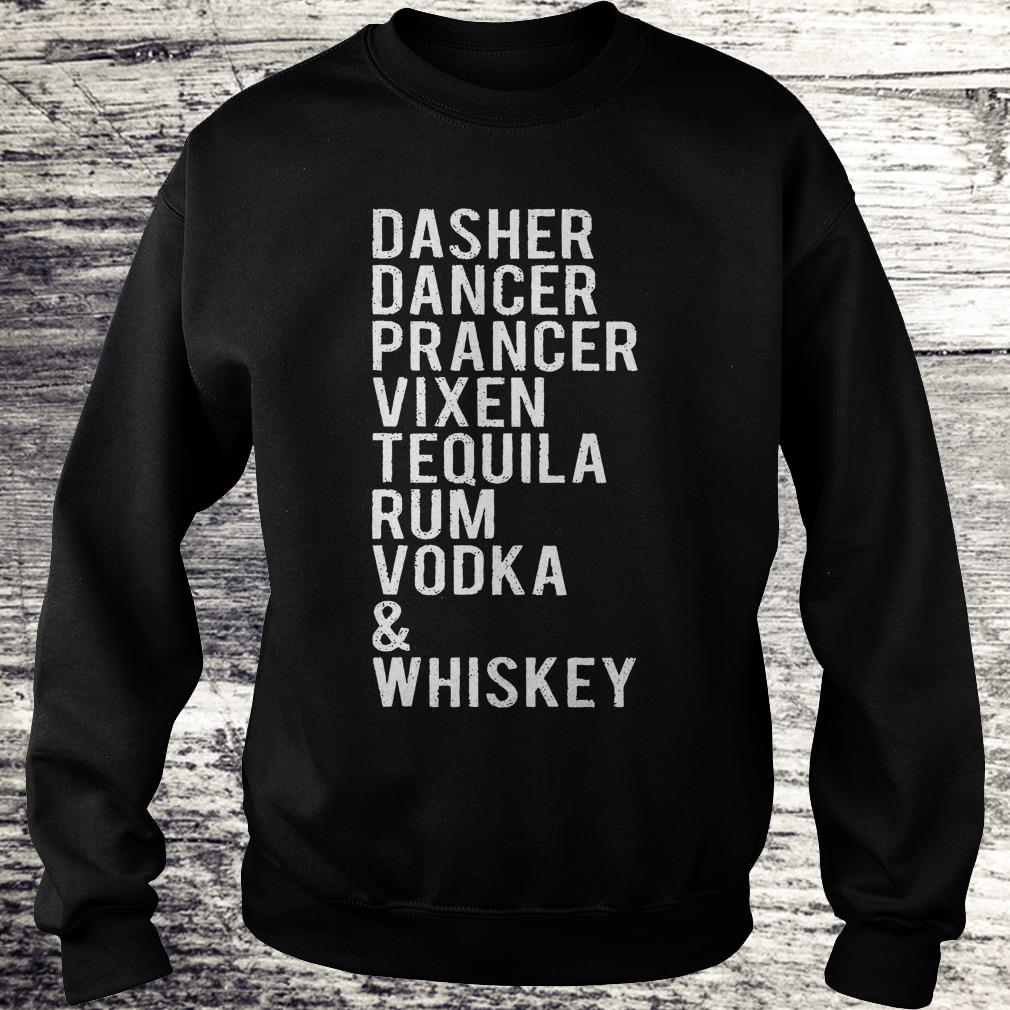 Awesome Dasher dancer prancer vixen tequila rum vodka whiskey shirt Sweatshirt Unisex