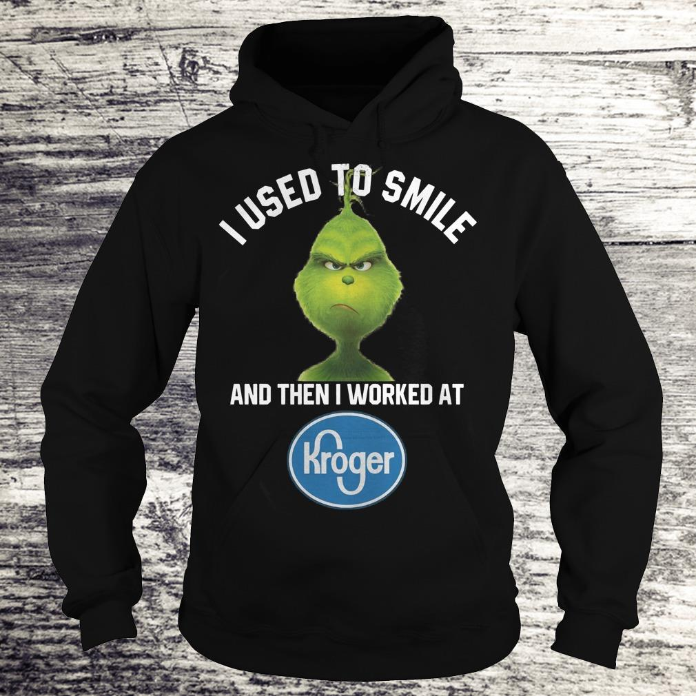 Awesome Grinch I used to smile and then i worked at Kroger shirt, sweater Hoodie