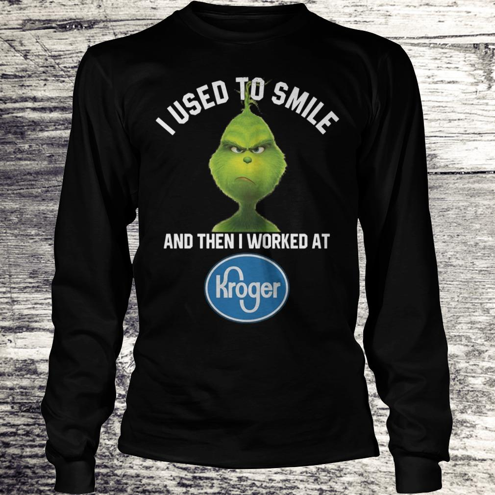 Awesome Grinch I used to smile and then i worked at Kroger shirt, sweater Longsleeve Tee Unisex