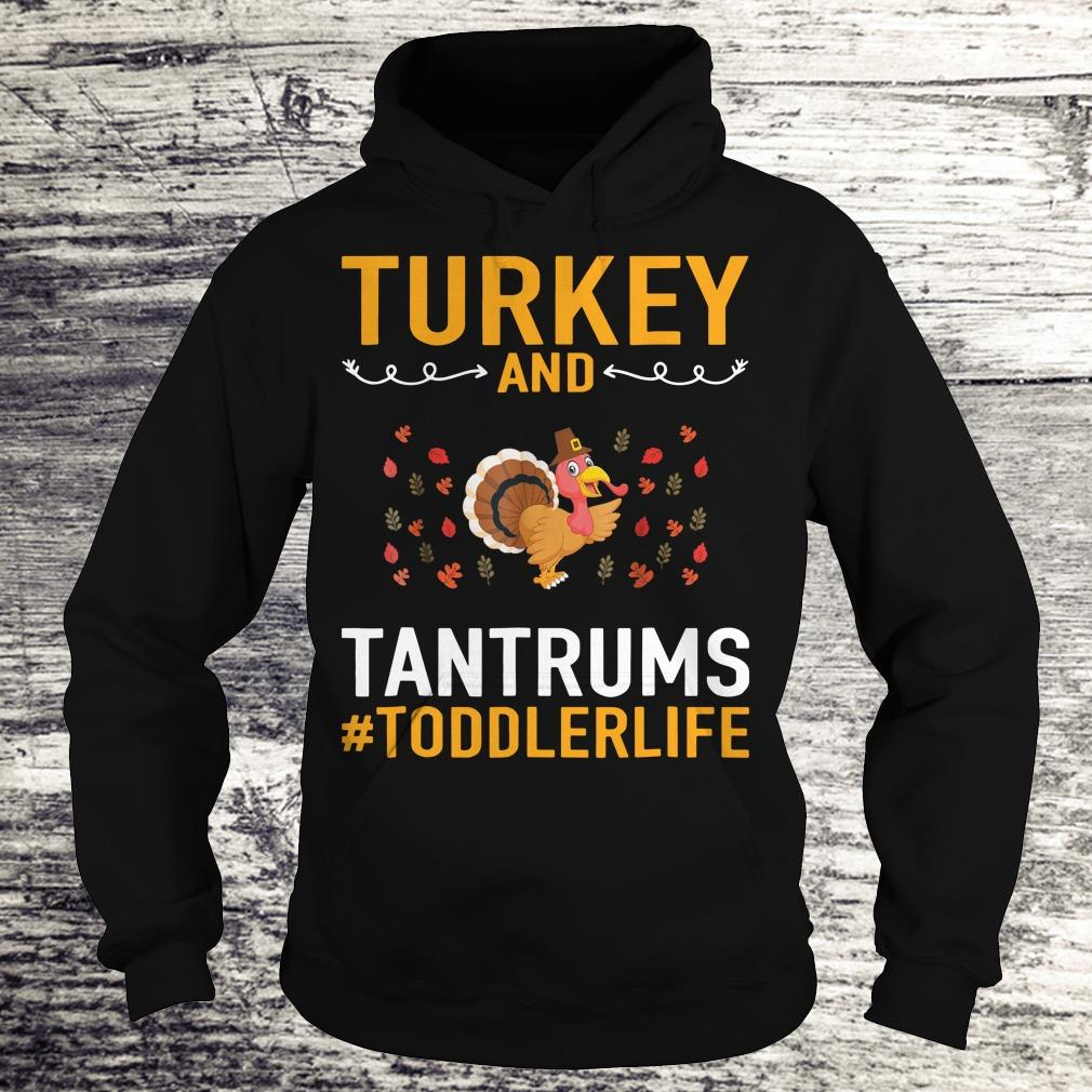 Awesome Turkey And Tantrums Toddler Life shirt Hoodie