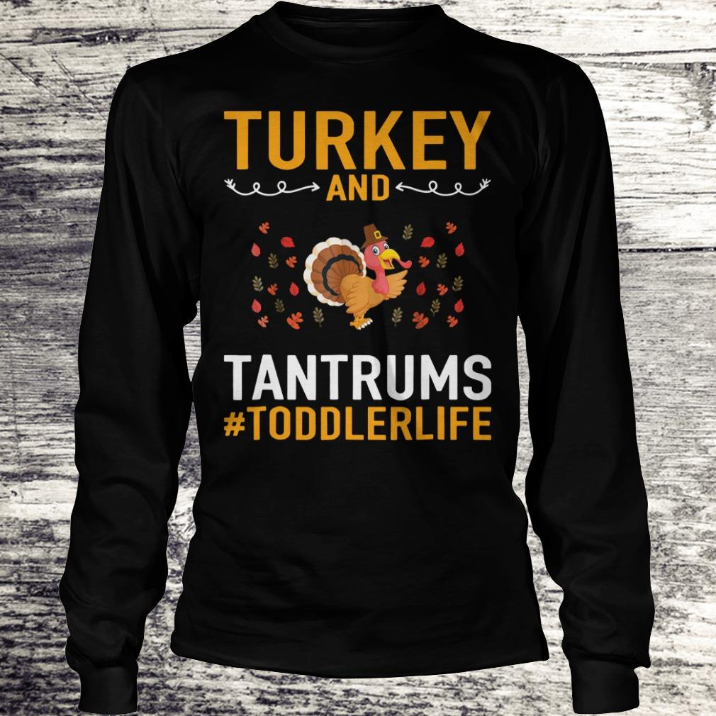 Awesome Turkey And Tantrums Toddler Life shirt Longsleeve Tee Unisex