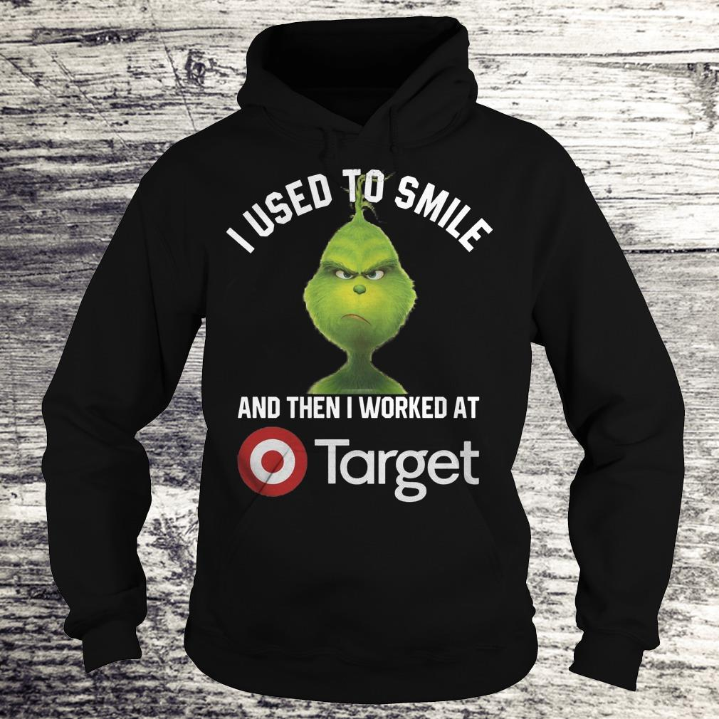 Funny Grinch I used to smile and then i worked at Target shirt, sweater Hoodie