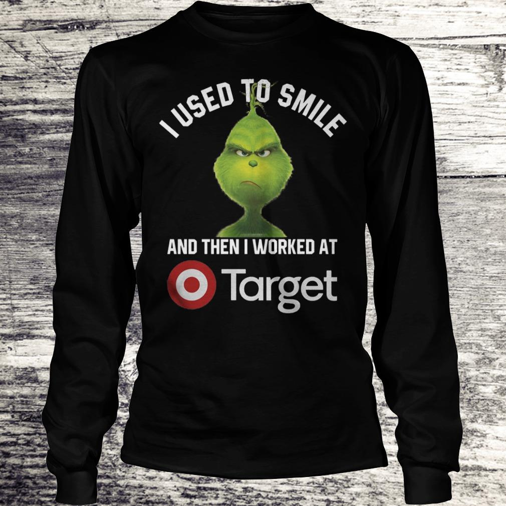 Funny Grinch I used to smile and then i worked at Target shirt, sweater Longsleeve Tee Unisex