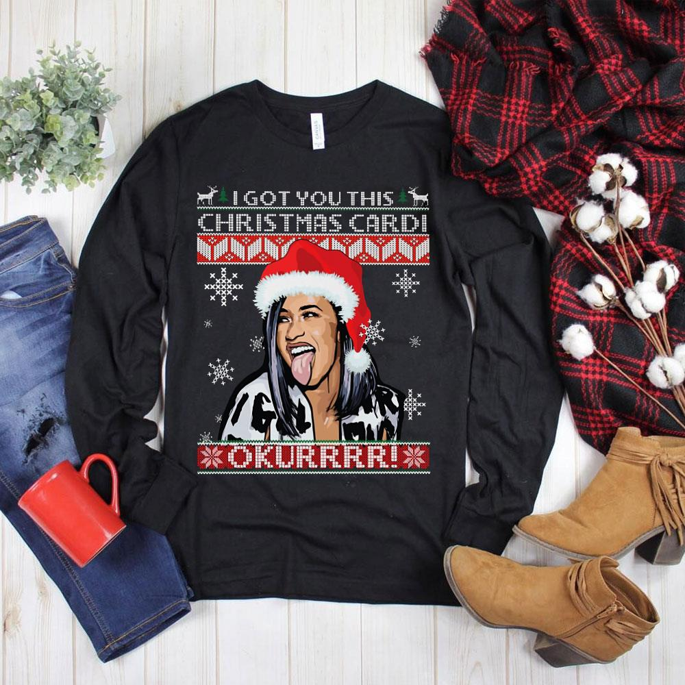 Hot I got you this christmas Cardi B shirt