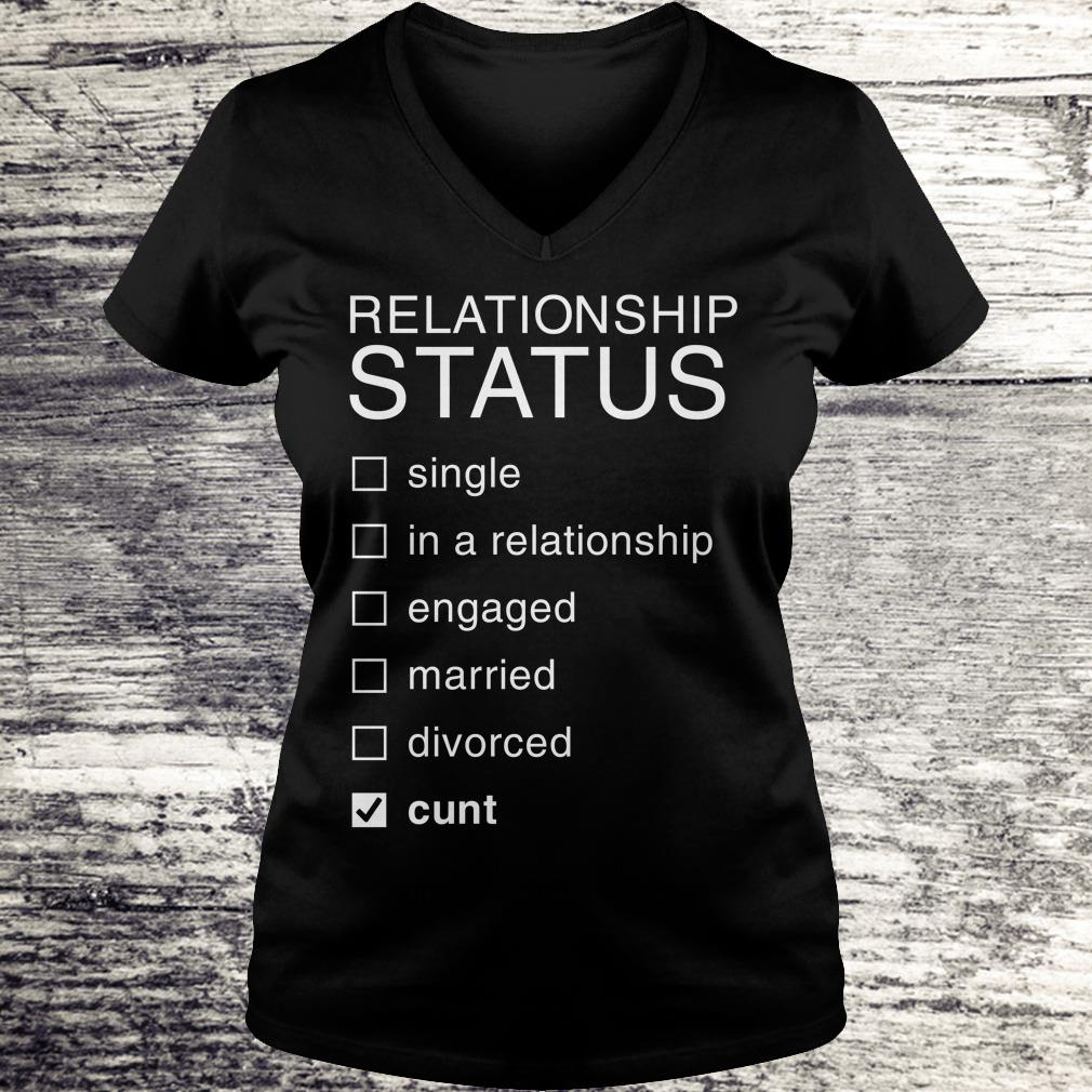 Hot Relationship Status Cunt shirt Ladies V-Neck