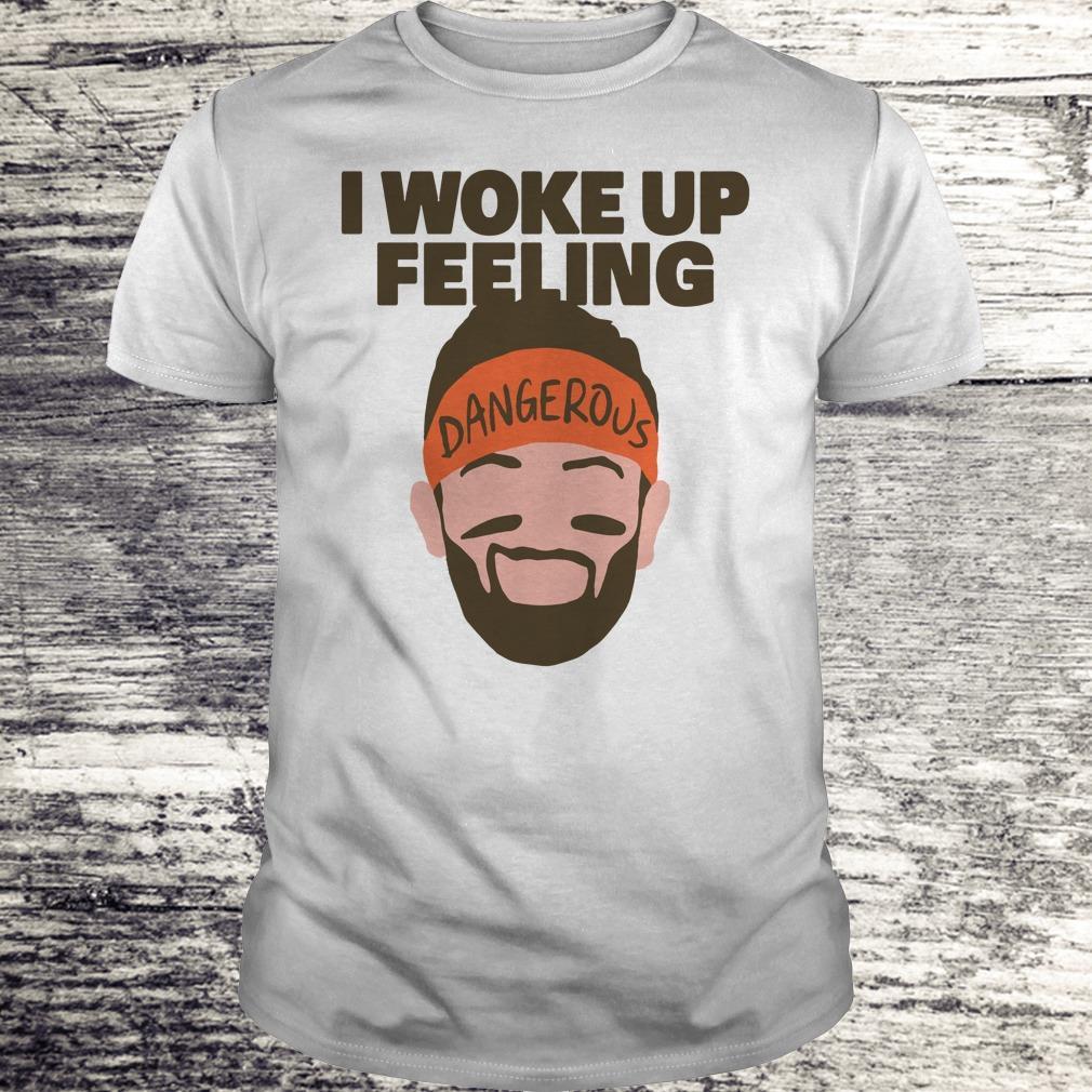 Official I woke up feeling Baker Mayfield Dangerous shirt Classic Guys / Unisex Tee
