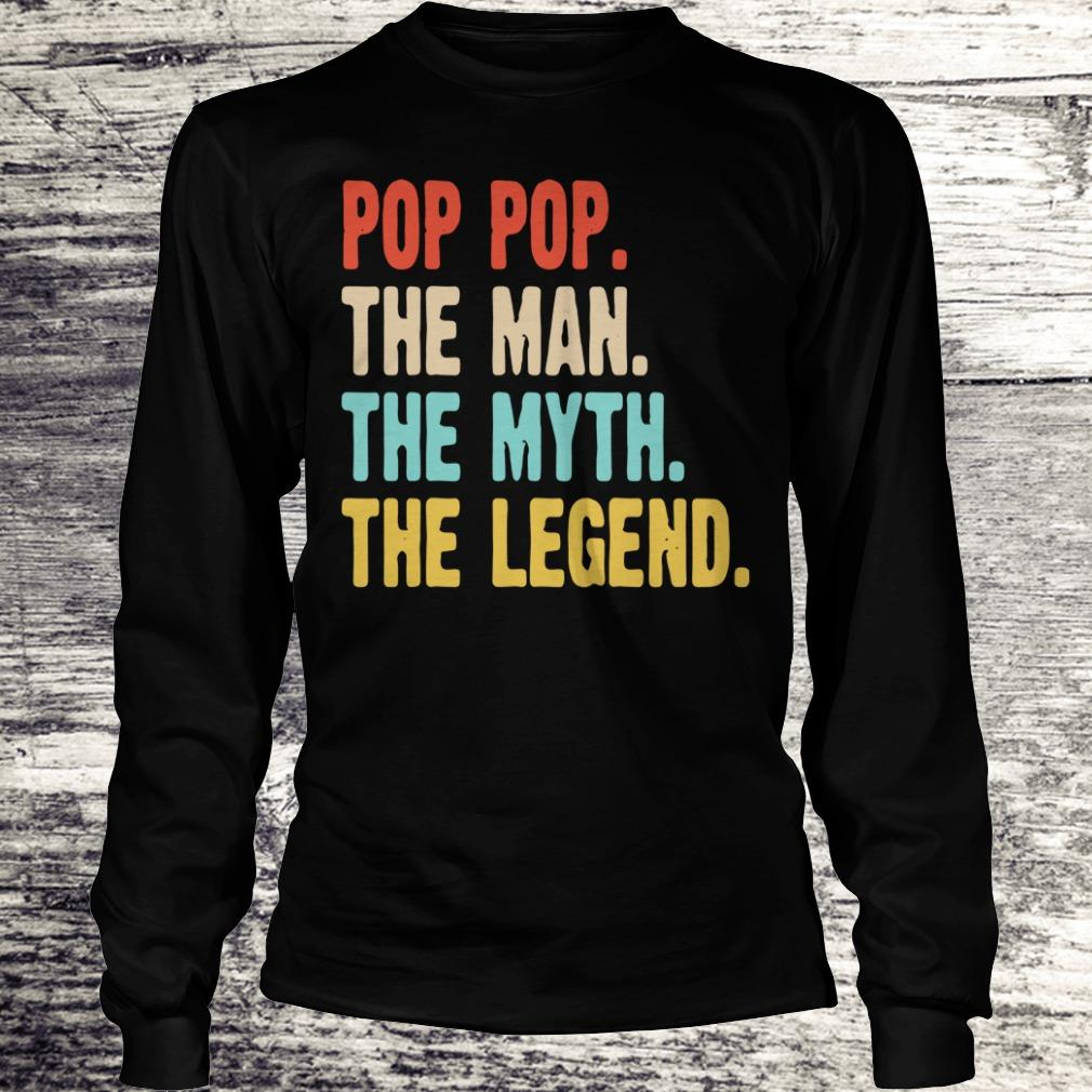 Official The man the myth the legend pop pop shirt Longsleeve Tee Unisex