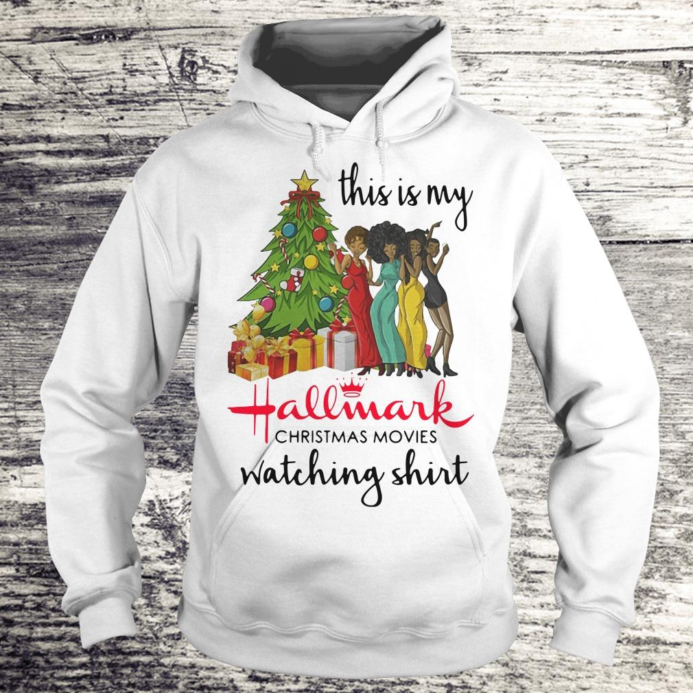 Official This is my Black girls Hallmark Christmas movie watching shirt Hoodie