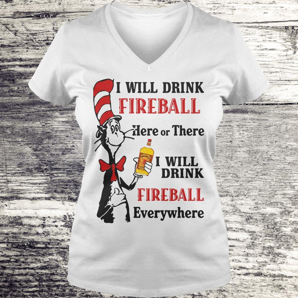 Original Dr Seuss I will drink Fireball Whiskey here or there shirt Ladies V-Neck