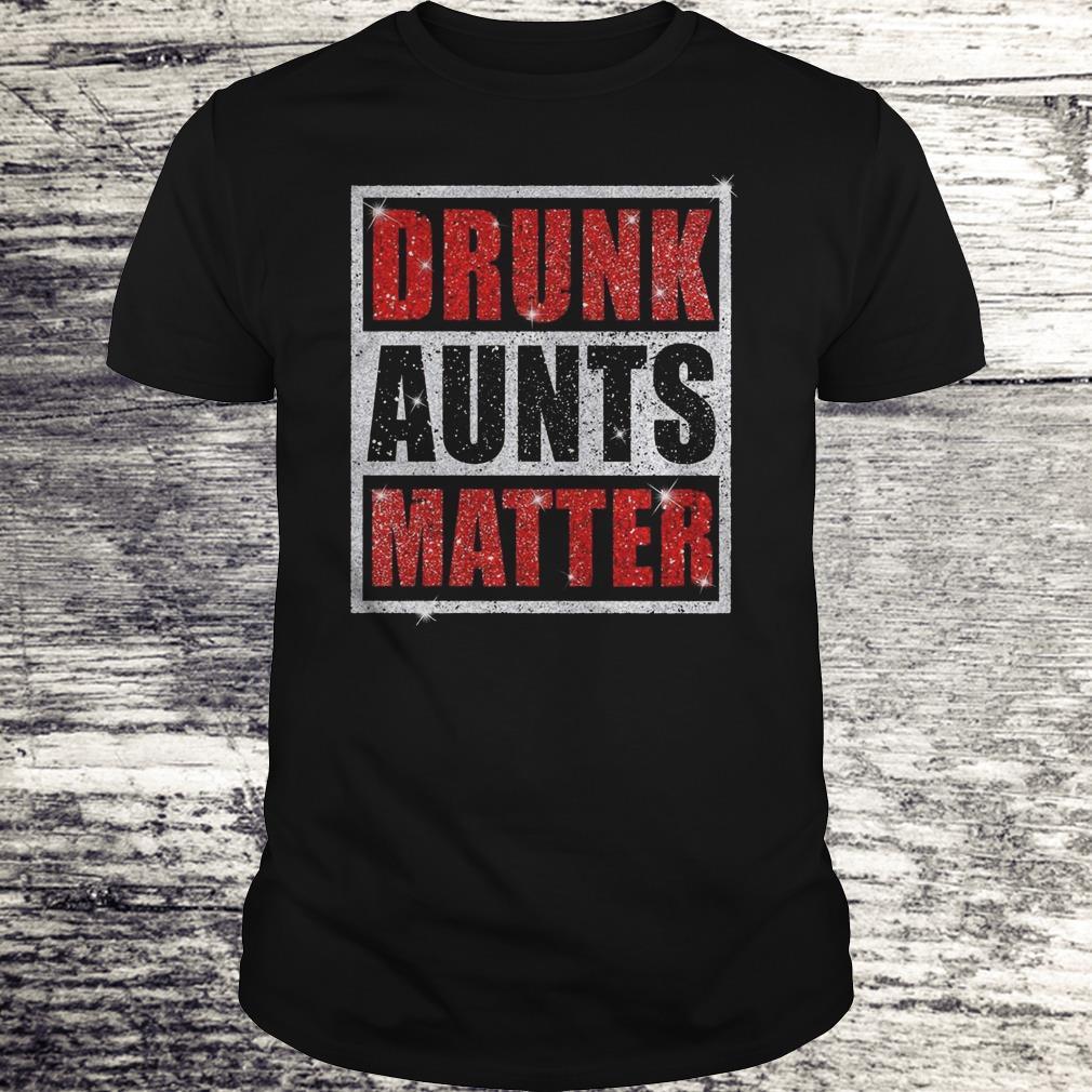 Original Drunk Aunts Matter Glitter shirt Classic Guys / Unisex Tee