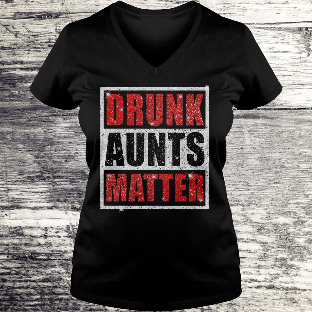 Original Drunk Aunts Matter Glitter shirt Ladies V-Neck