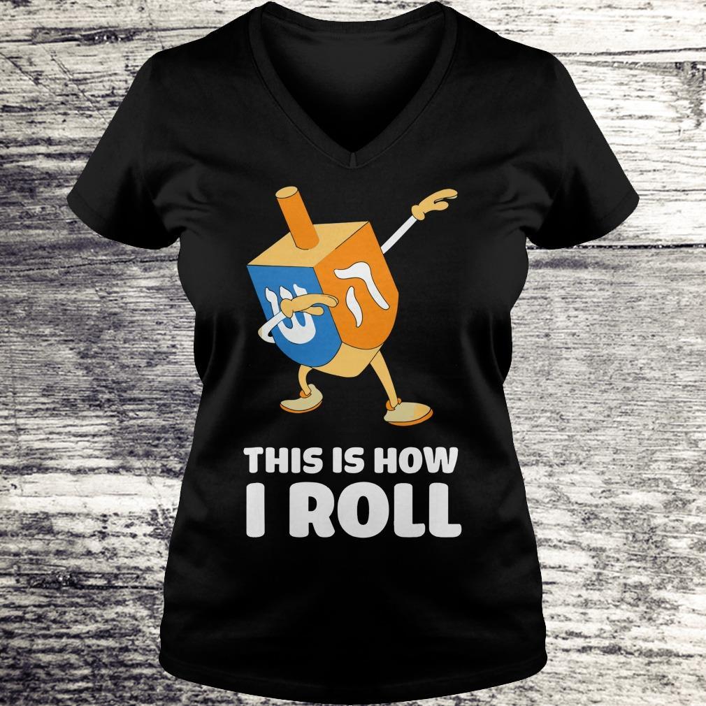 Premium Dabbing Chanukah This Is How I Roll Dreidel shirt Ladies V-Neck