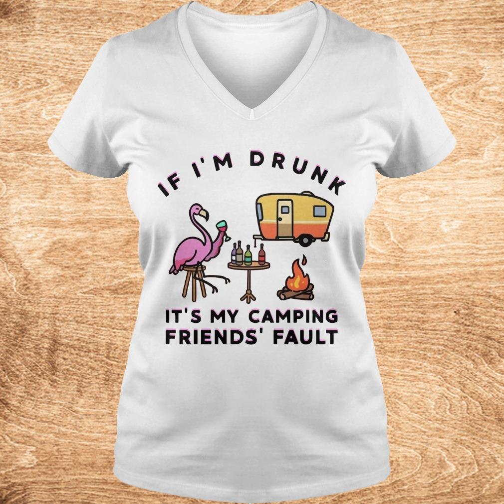 Premium Flamingo If I'm drunk It's my camping friends' fault shirt Ladies V-Neck