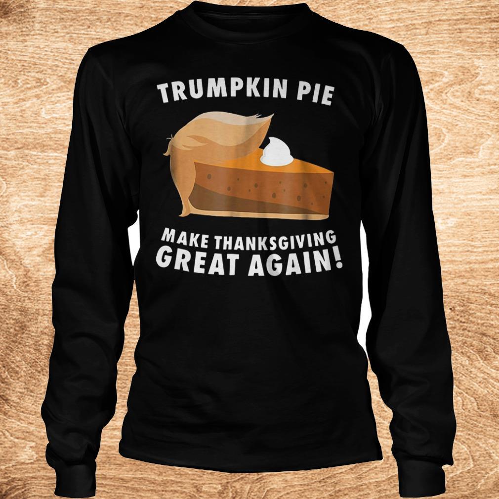 Premium Trumpkin pie make thanksgiving great again shirt Longsleeve Tee Unisex