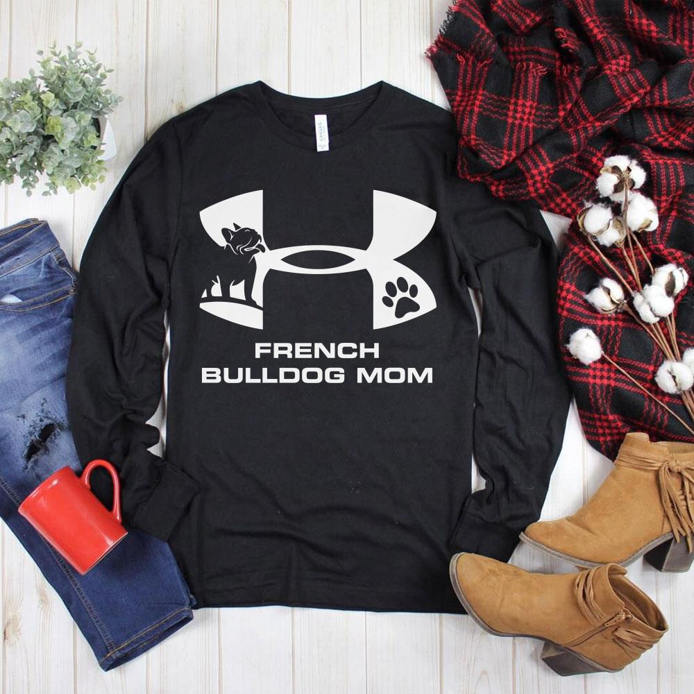 Premium Under Armour French Bulldog Mom shirt