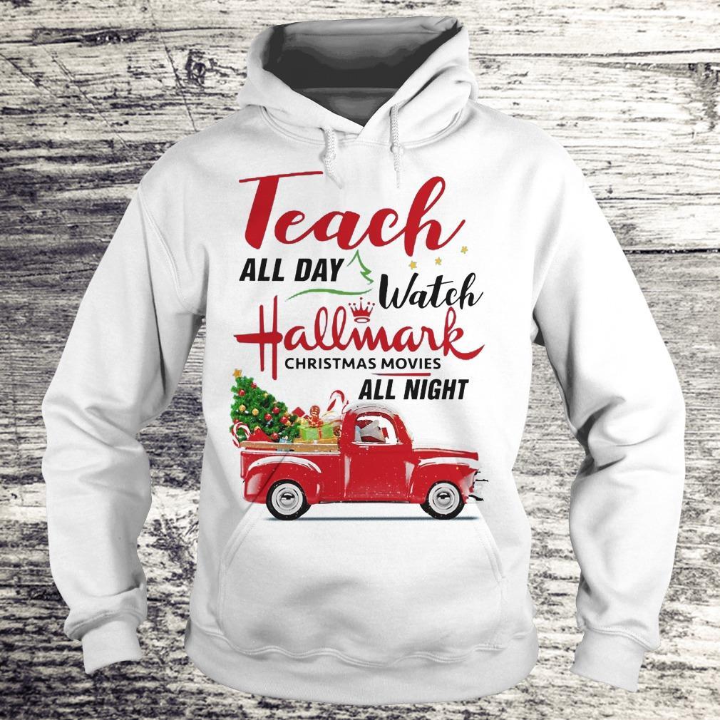 Premium Vintage truck Teach all day Watch Hallmark christmas movies all night shirt