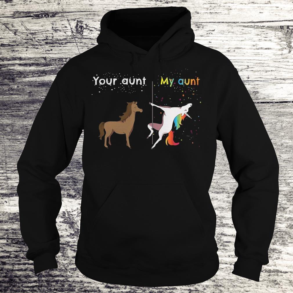 Premium Your aunt My aunt unicorn shirt Hoodie