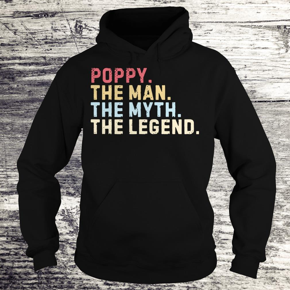 The best Poppy The Man The Myth The Legend shirt Hoodie