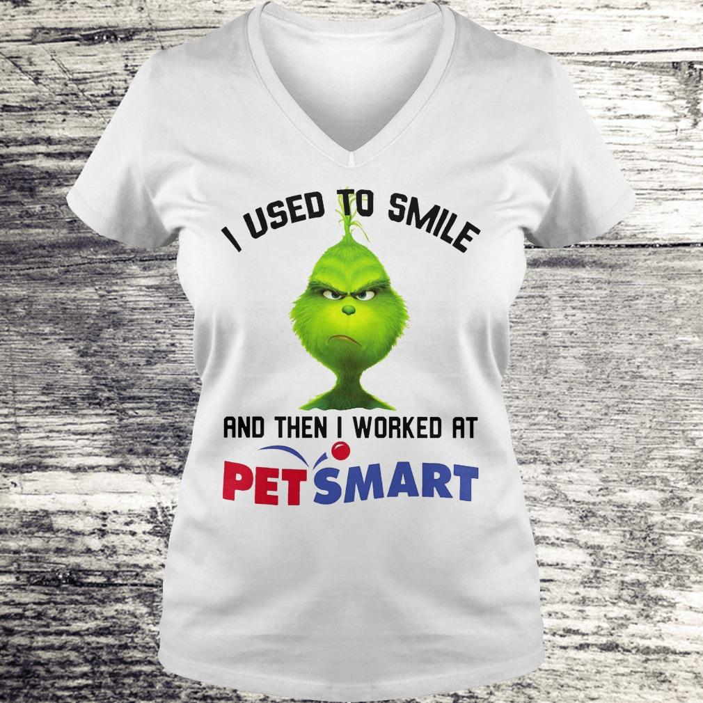 Top Grinch I used to smile and then I worked at PetSmart shirt Ladies V-Neck