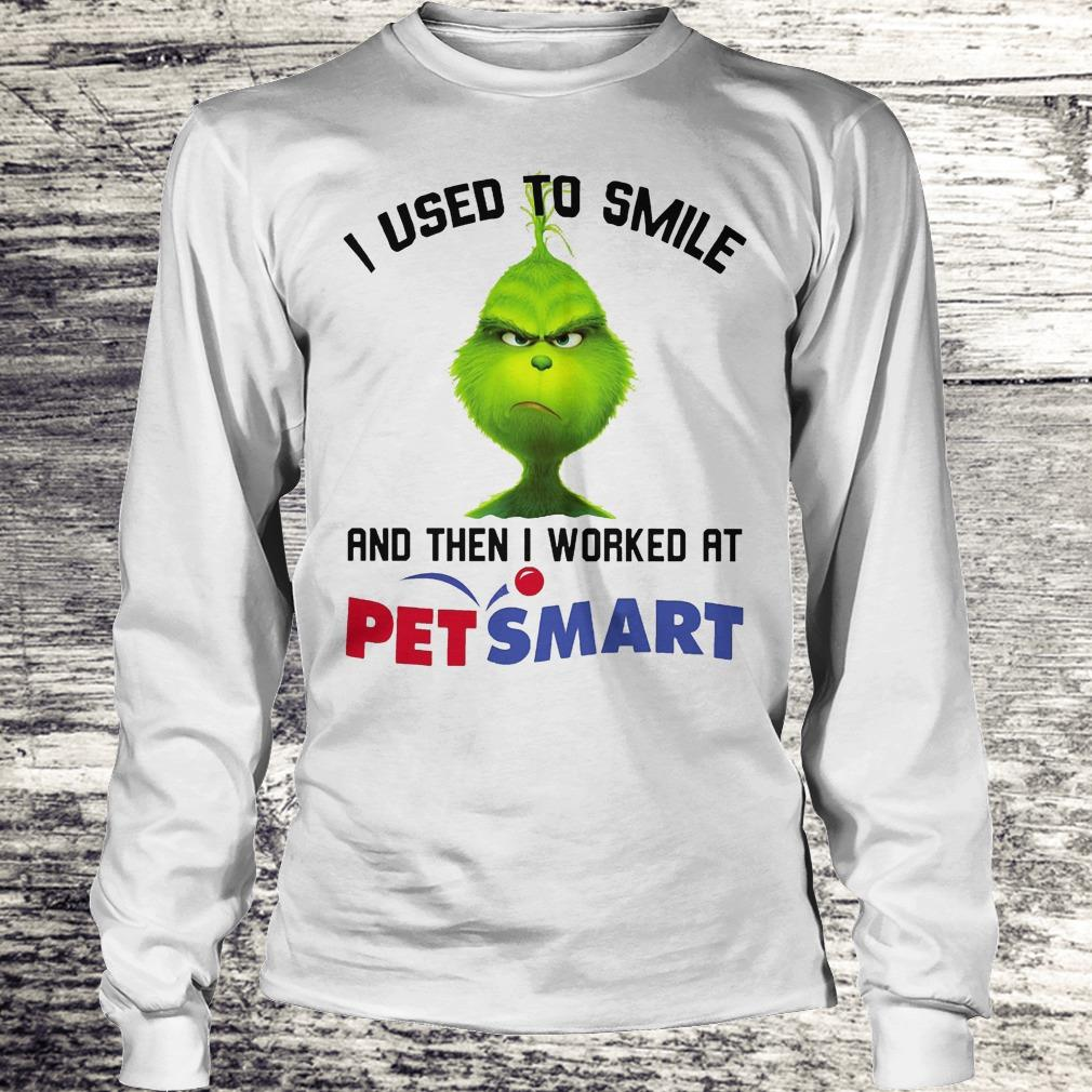 Top Grinch I used to smile and then I worked at PetSmart shirt Longsleeve Tee Unisex