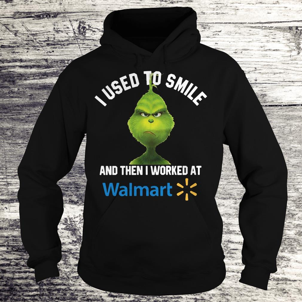 Top Grinch I used to smile and then I worked at Walmart shirt, sweater Hoodie