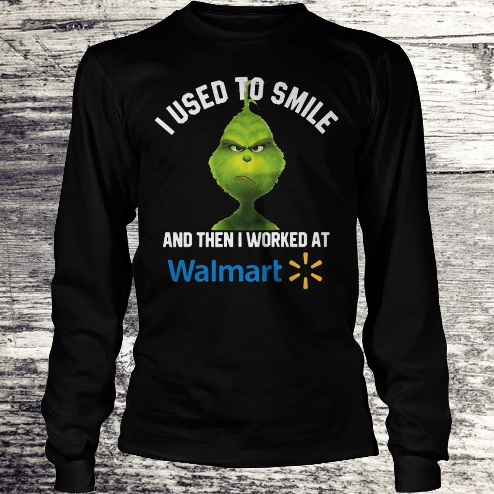 Top Grinch I used to smile and then I worked at Walmart shirt, sweater Longsleeve Tee Unisex
