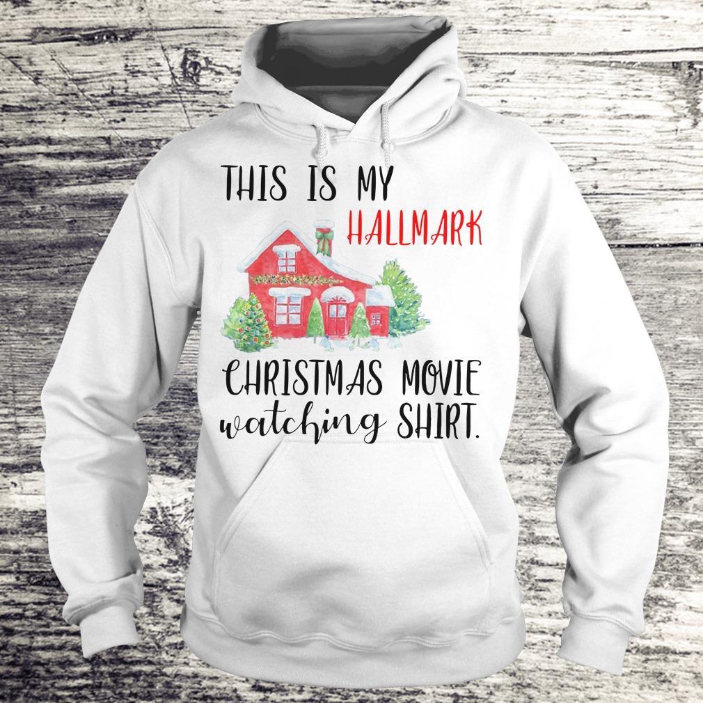 Top This is my Hallmark christmas movie watching shirt Hoodie