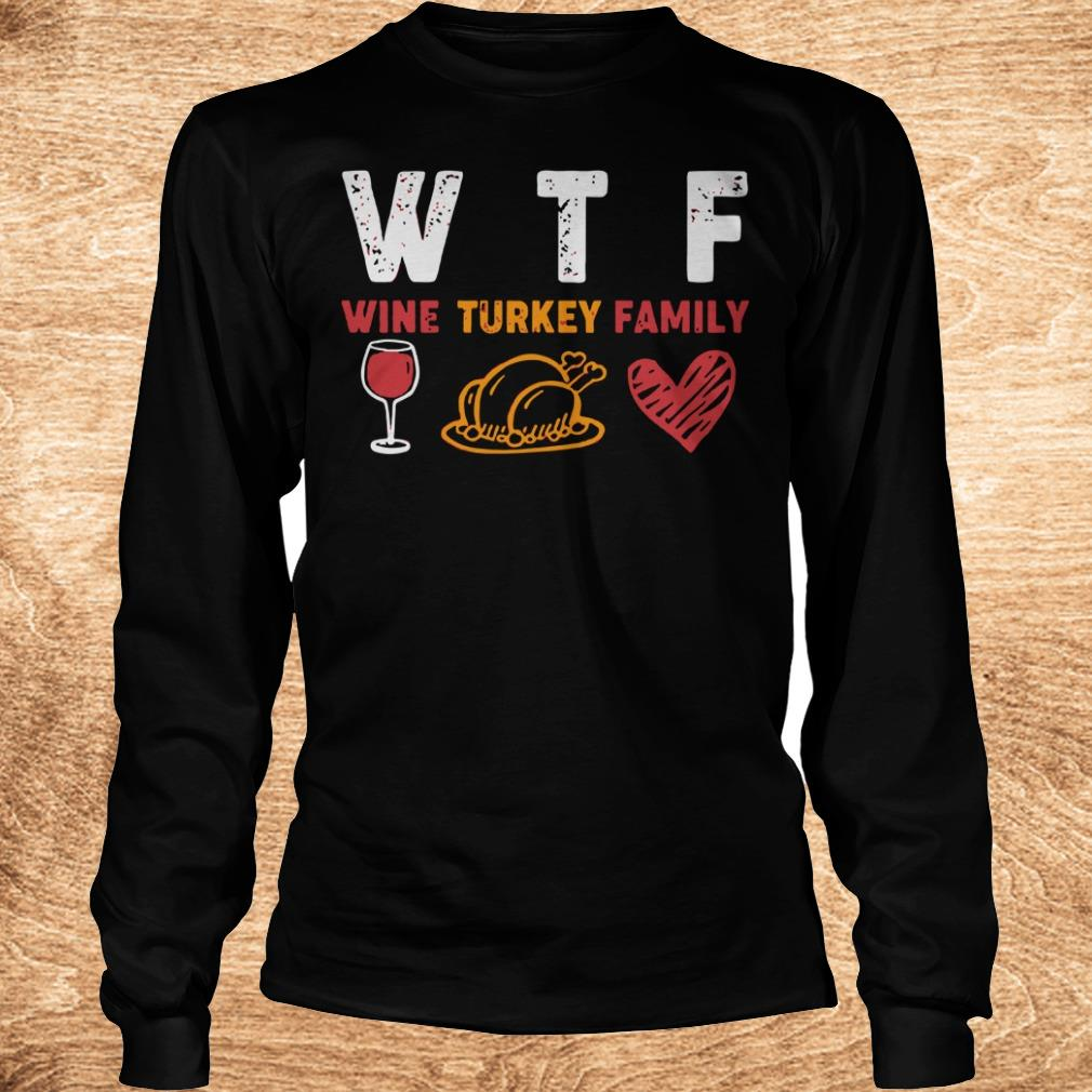 Top WTF wine turkey family shirt Longsleeve Tee Unisex