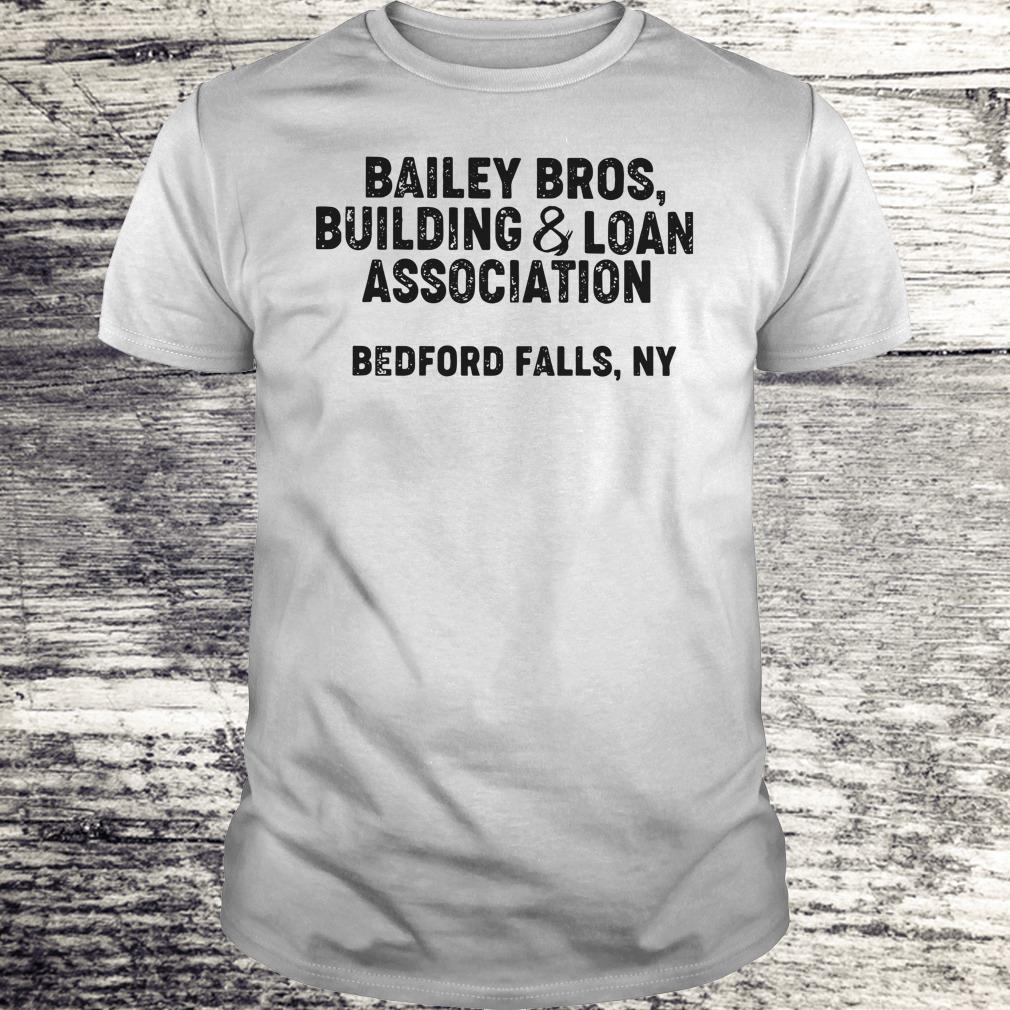 the best Bailey Bros building Loan Association bedford falls, Ny shirt Classic Guys / Unisex Tee
