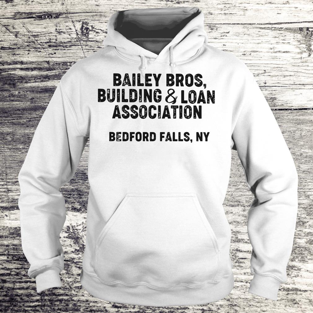 the best Bailey Bros building Loan Association bedford falls, Ny shirt Hoodie