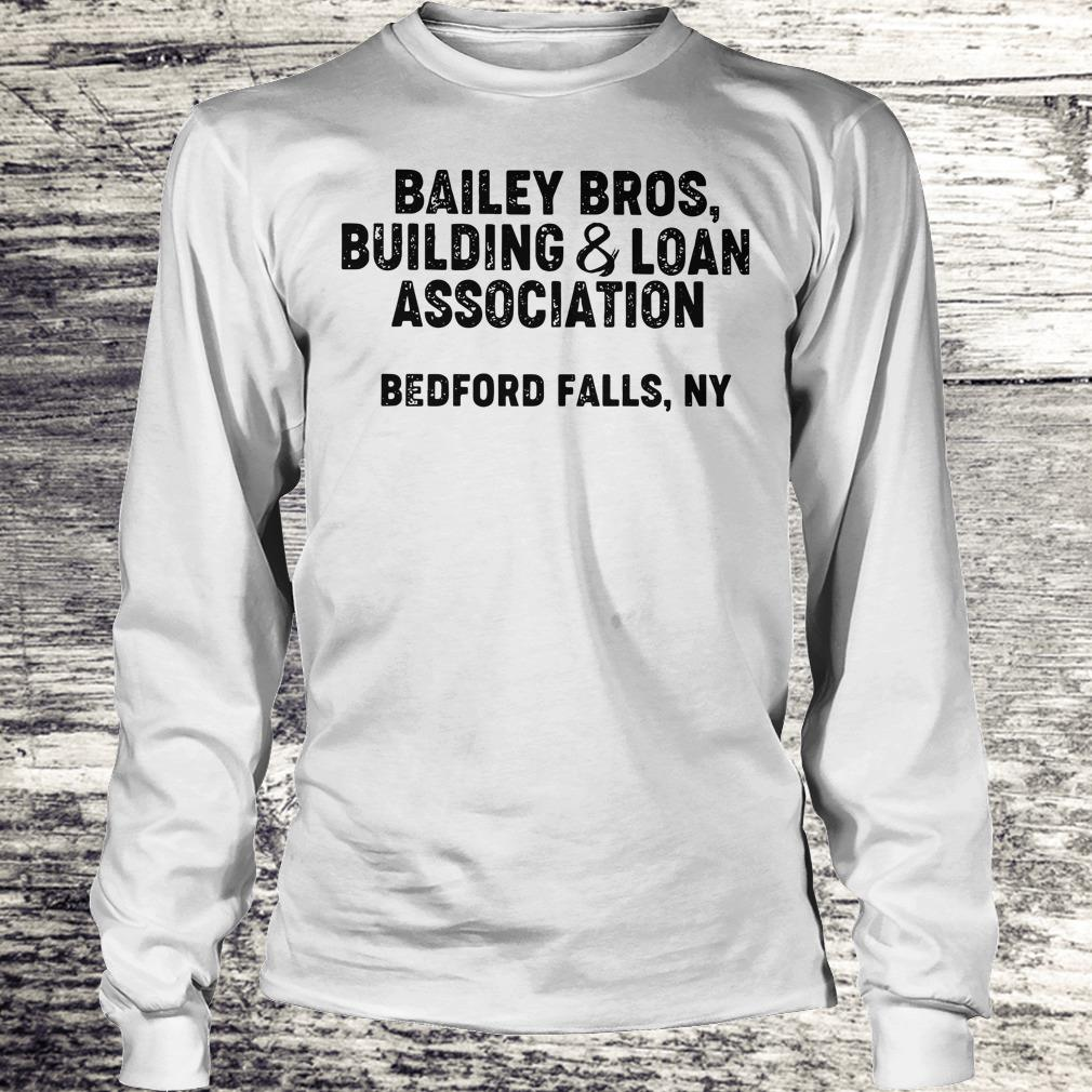 the best Bailey Bros building Loan Association bedford falls, Ny shirt Longsleeve Tee Unisex