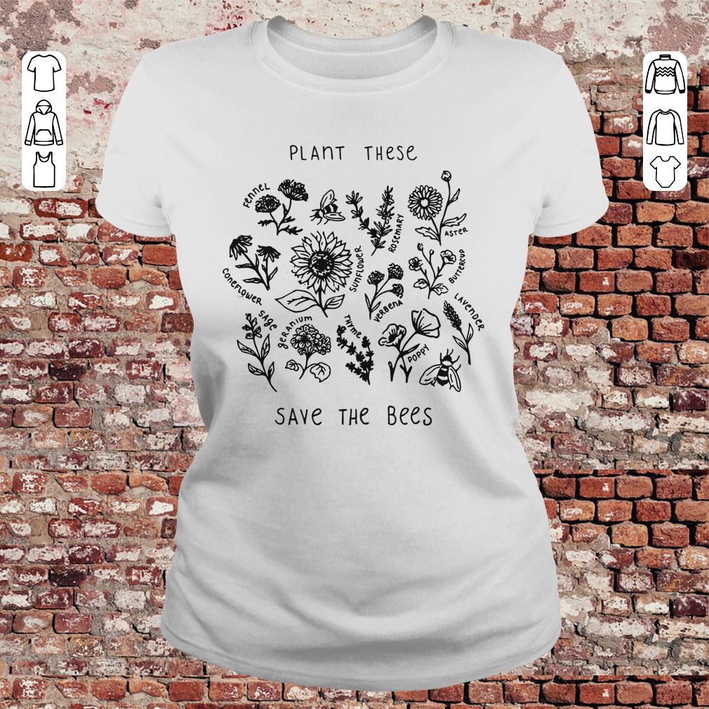 Original The Bees Plant These Save Shirt Hoodie Classic Ladies Tee.jpg