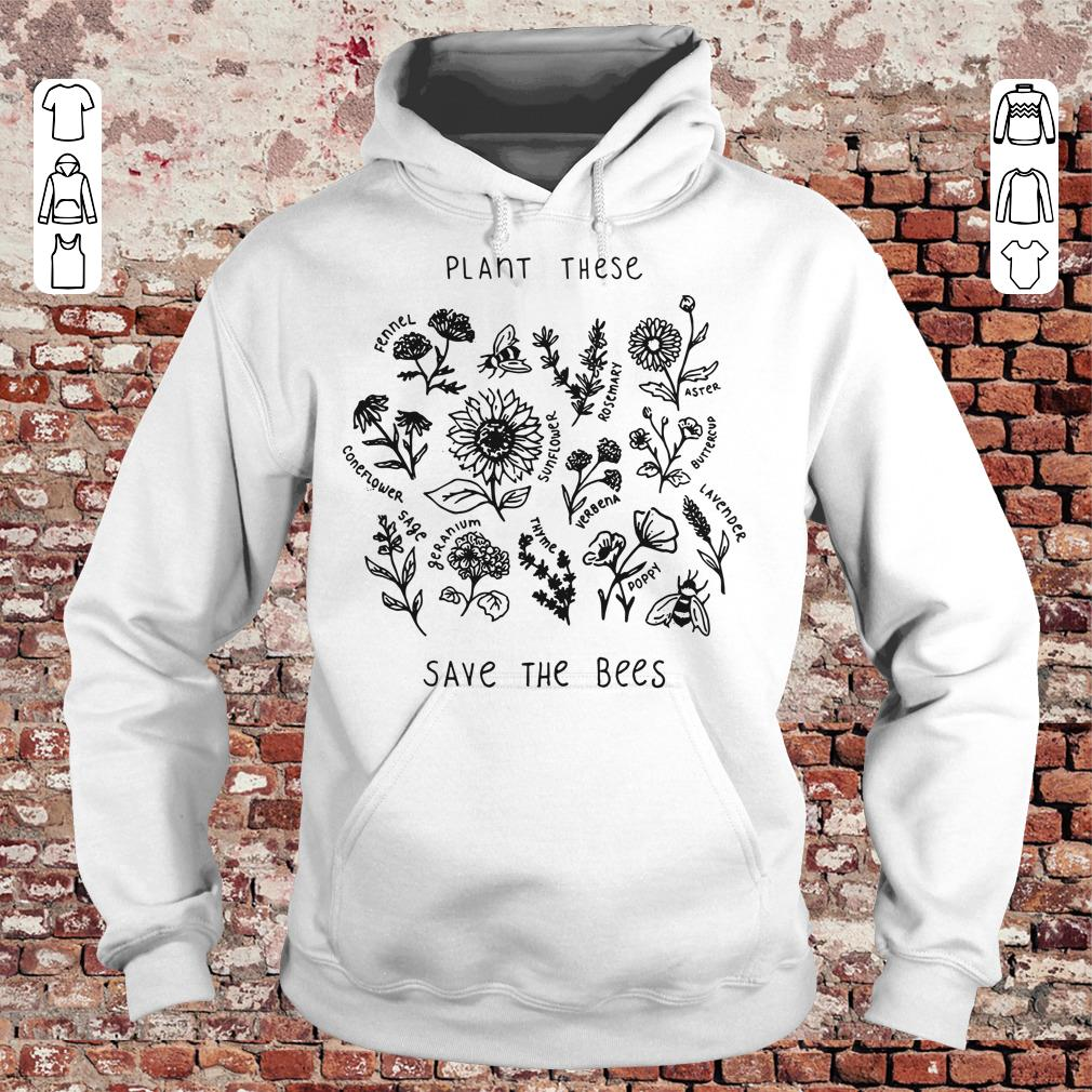 Original The bees Plant these save shirt hoodie Hoodie
