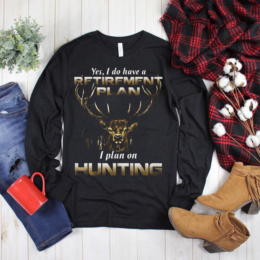 Premium Yes I do have a retirement plan I plan on Hunting shirt