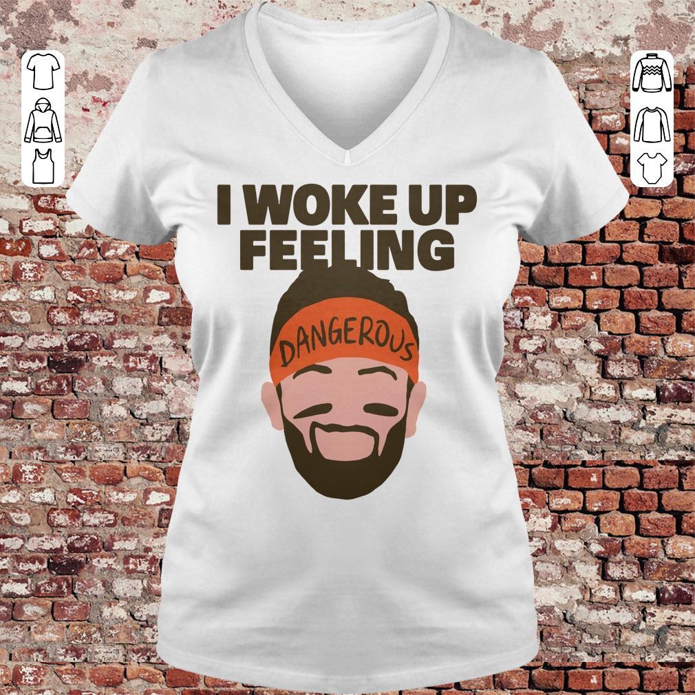 Top I woke up feeling Baker Mayfield Dangerous shirt longsleeve Ladies V-Neck