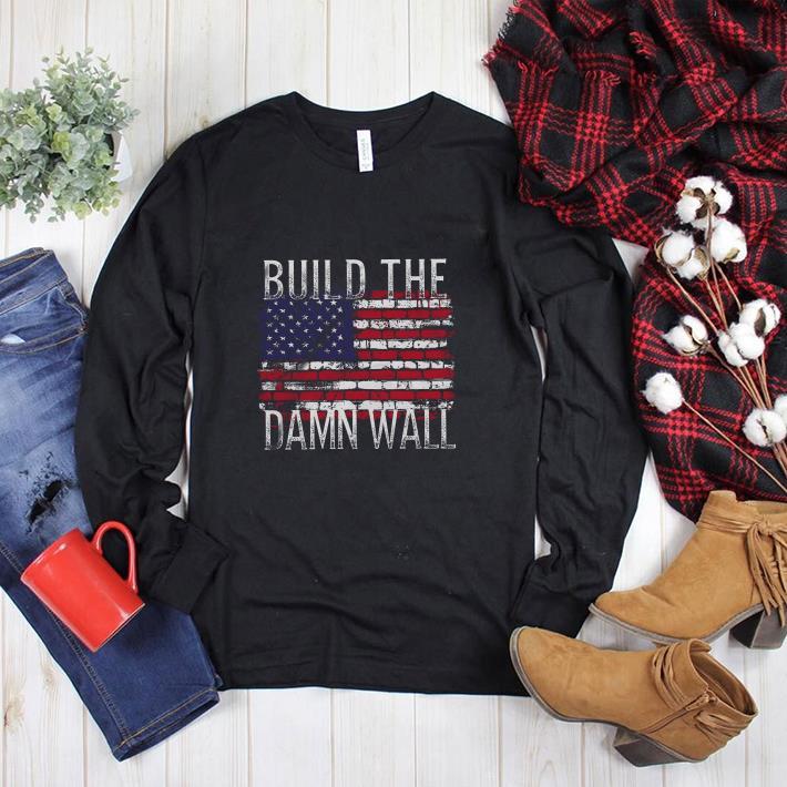 America flag Build the damn wall shirt