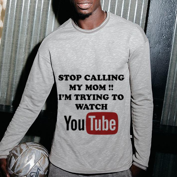 https://teesporting.com/wp-content/uploads/2019/01/Official-Stop-calling-my-mom-i-m-trying-to-watch-Youtube-shirt_4.jpg