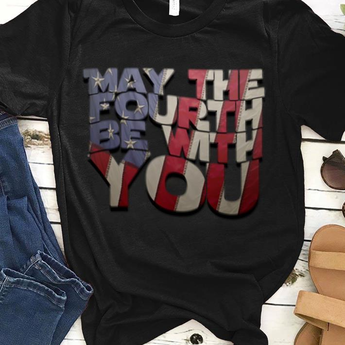 AwesomeMay The Fourth Be With Your Happy Independence Day American Flag shirt