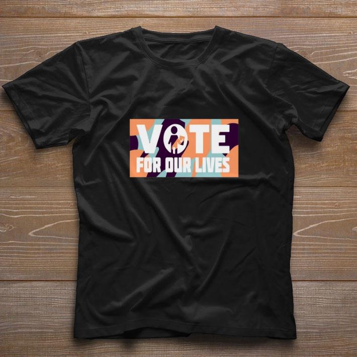 Funny Vote for our lives shirt