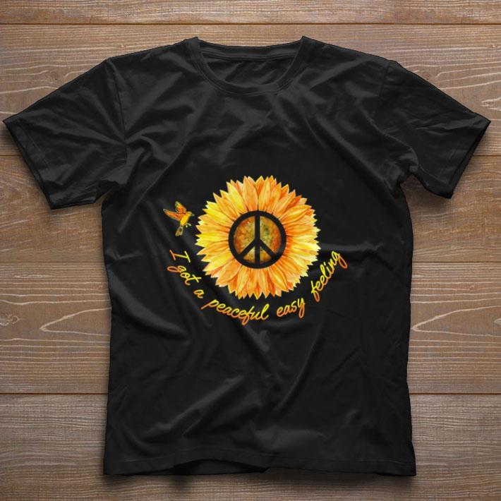 Hot Hippie Sunflower i got a peaceful easy feeling shirt