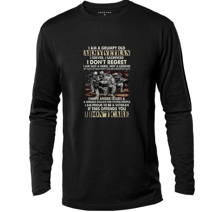 Hot I am a grumpy old army vetran i served i sacrificed i don't shirt