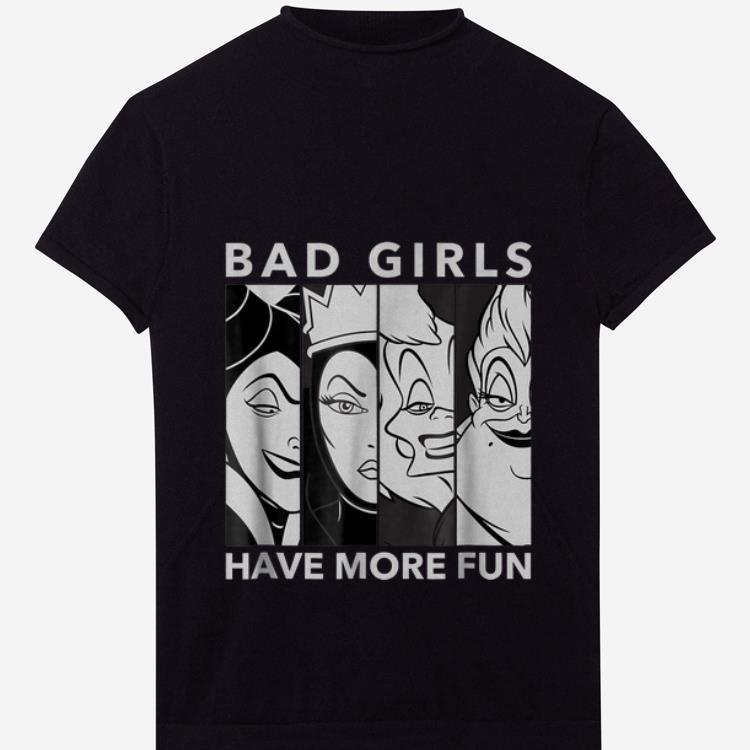 Nice Disney Villains Bad Girls Have More Fun shirt