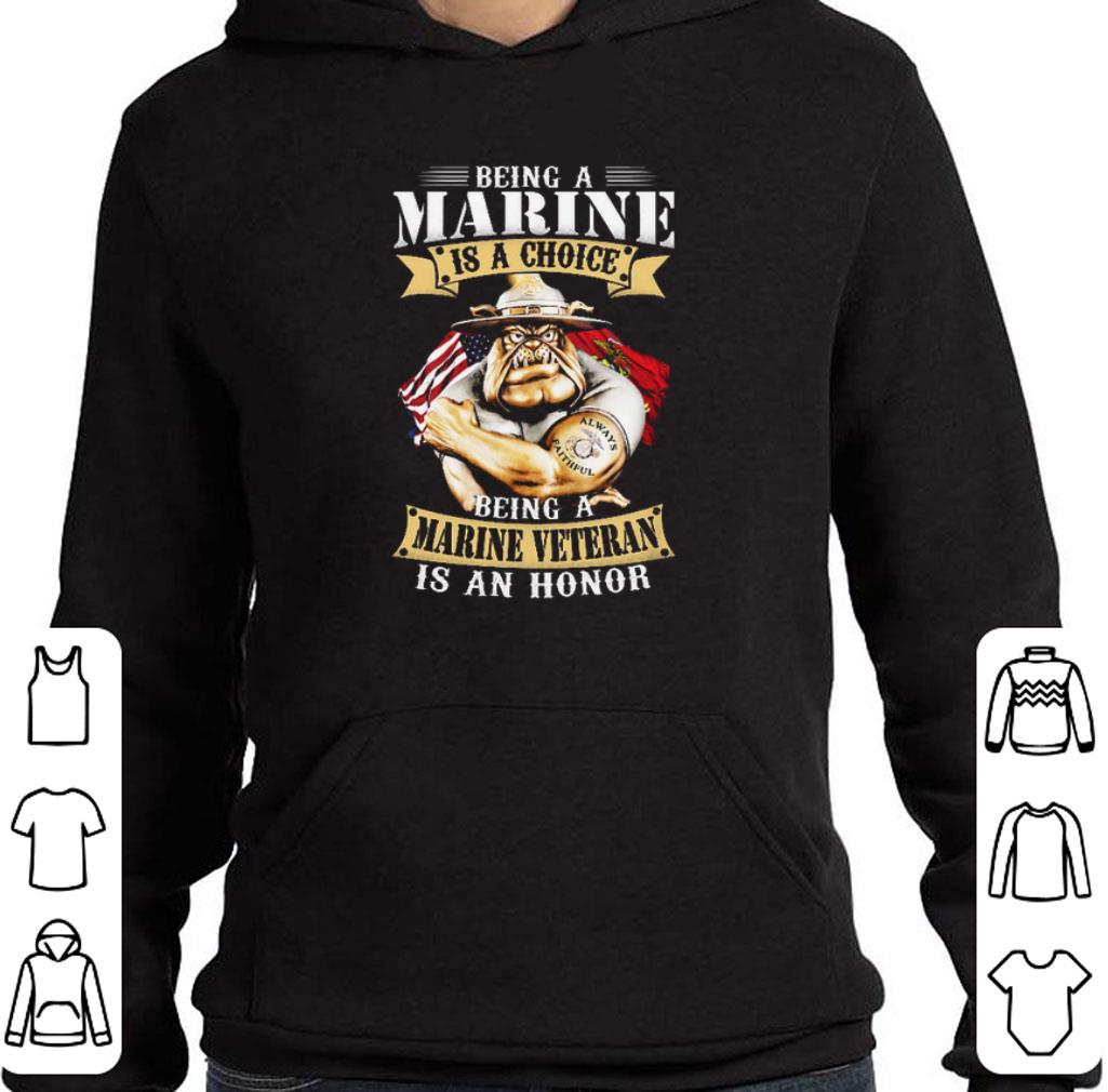 Funny Being a Marine is a choice being a Marine veteran is an honor shirt