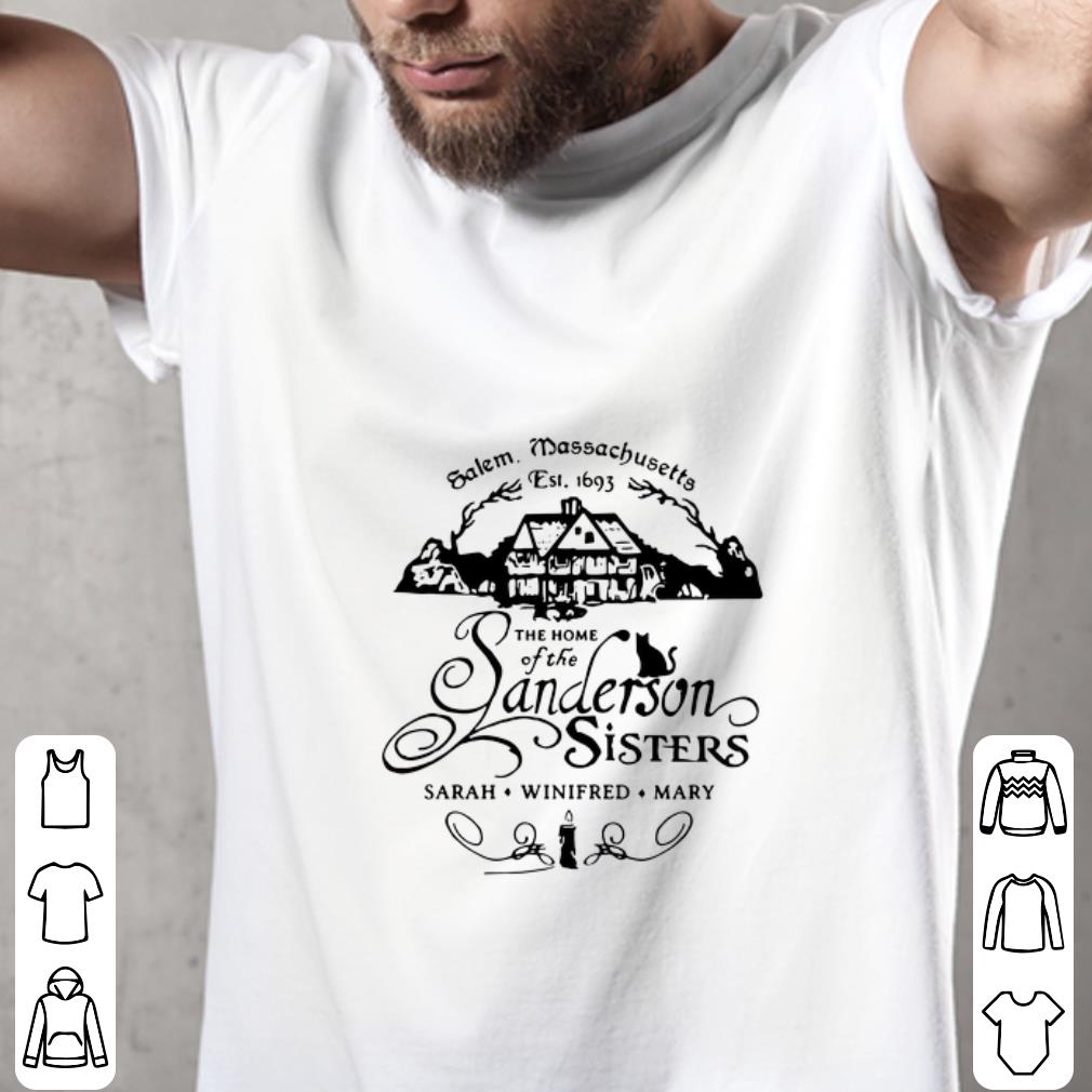 Funny Salem Massachusetts est 1693 the home of the Sanderson sisters shirt