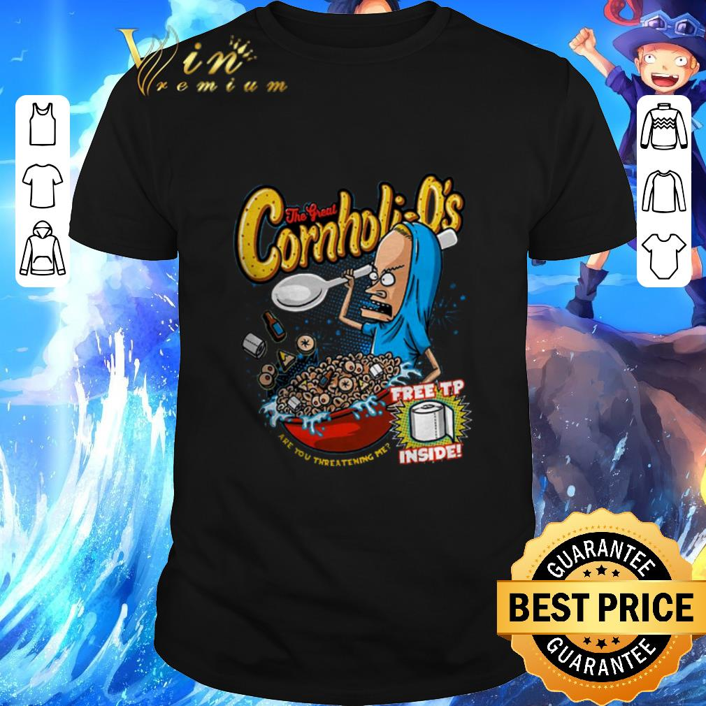 Official The Great Cornholio are you threatening me shirt